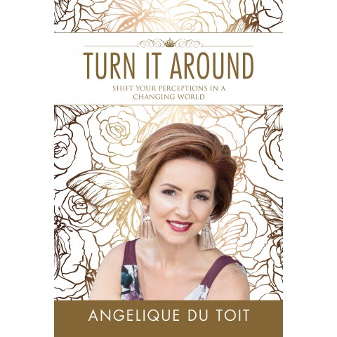 TURN IT AROUND ANGELIQUE DU TOIT